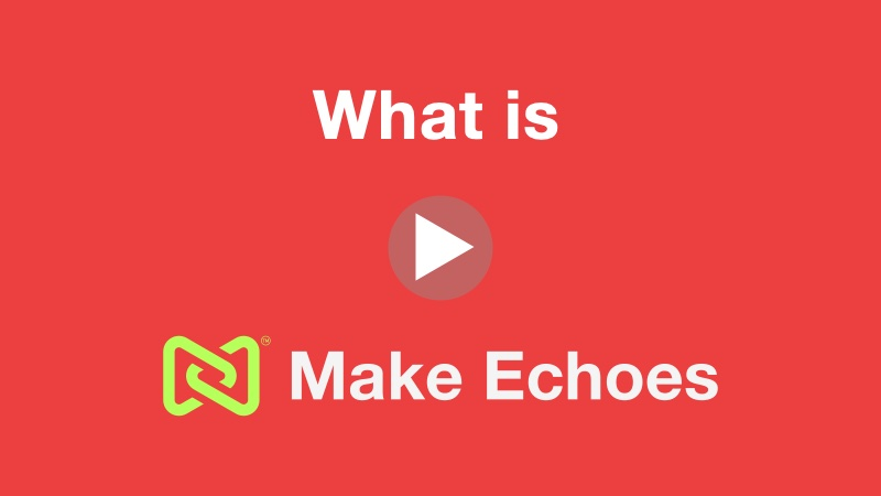 Make Echoes Explanation Video